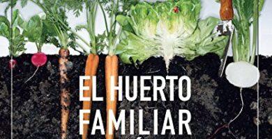 COMPRAR LIBRO EL HUERTO FAMILIAR ECOLÓGICO
